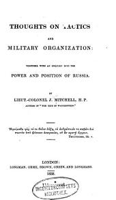 Thoughts on Tactics and Military Organization: Together with an Enquiry Into the Power and Position of Russia