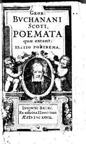 Geor : Buchanani Scoti, Poemata quae extant. Editio postrema