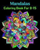 Mandalas Coloring Book For 8-15