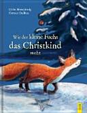 Wie der kleine Fuchs das Christkind sucht PDF