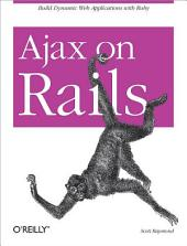 Ajax on Rails: Build Dynamic Web Applications with Ruby