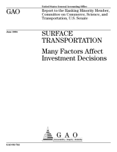 Surface transportation many factors affect investment decisions : report to the Ranking Minority Member, Committee on Commerce, Science, and Transportation, U.S. Senate.