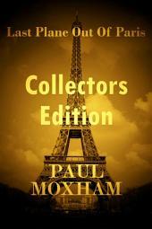 Last Plane out of Paris: Collectors Edition
