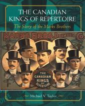The Canadian Kings of Repertoire: The Story of the Marks Brothers
