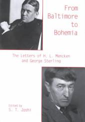 From Baltimore to Bohemia: The Letters of H.L. Mencken and George Sterling