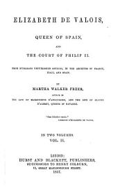 Elisabeth de Valois, Queen of Spain and the Court of Philip II.