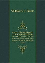Farrar's illustrated guide book to Moosehead Lake