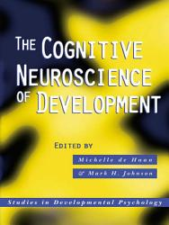 The Cognitive Neuroscience of Development PDF