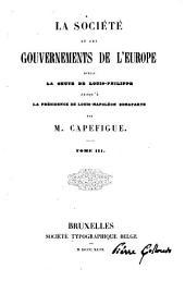La société et les gouvernements de l'Europe depuis la chute de Louis-Philippe jusqu'a la présidence de Louis-Napoléon Bonaparte: Volumes3à4