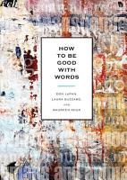 How to Be Good with Words PDF