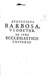 Iuris Ecclesiastici Vniuersi libri tres: in quorum I De Personis, II De locis, III De rebus ecclesiasticis, Volume 2