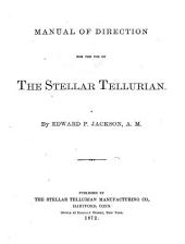 Manual of Direction for the Use of the Stellar Tellurian