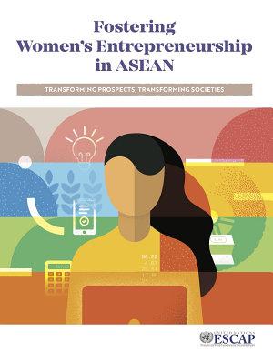 Fostering Women s Entrepreneurship in ASEAN