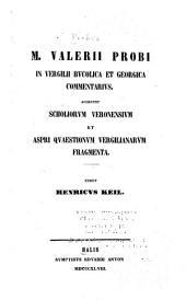 M. Valerii Probi In Vergilii Bucolica et Georgica commentarius