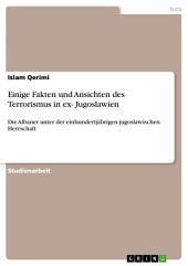 Einige Fakten und Ansichten des Terrorismus in ex- Jugoslawien: Die Albaner unter der einhundertjährigen jugoslawischen Herrschaft