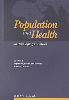 Population and Health in Developing Countries  Population  health and survival at INDEPTH sites