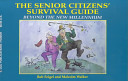 The Senior Citizens' Survival Guide