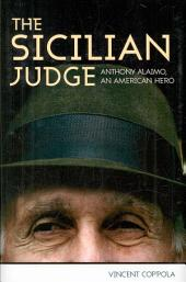 The Sicilian Judge: Anthony Alaimo, an American Hero