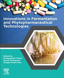 Innovations in Fermentation and Phytopharmaceutical Technologies