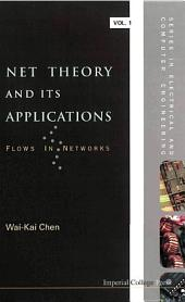 Net Theory And Its Applications: Flows In Networks