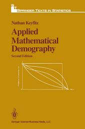 Applied Mathematical Demography: Edition 2