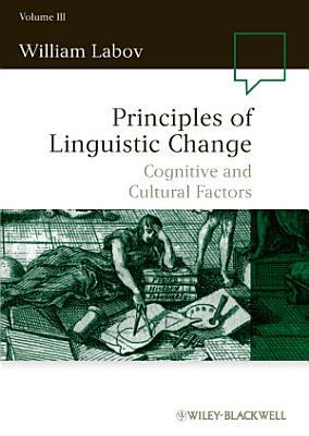 Principles of Linguistic Change  Cognitive and Cultural Factors
