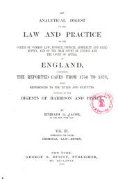 An Analytical Digest of the Law and Practice of the Courts of Common Law, Divorce, Probate, Admiralty and Bankruptcy, and of the High Court of Justice and the Court of Appeal of England: Comprising the Reported Cases from 1756 to 1878, with References to the Rules and Statutes, Founded on the Digests of Harrison and Fisher, Volume 3