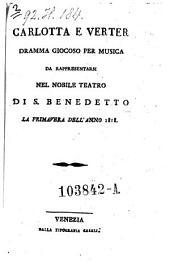 Carlotta e Verter, Dramma giocoso per musica. (La musica e da Carlo Coccia.)