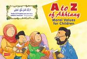 A to Z of Akhlaaq: Moral Values for Children (goodword)