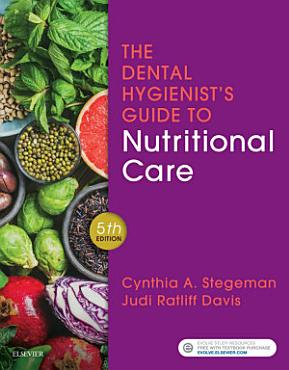 The Dental Hygienist s Guide to Nutritional Care E Book PDF