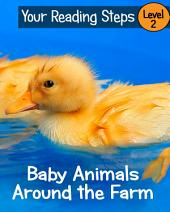 Baby Animals Around the Farm: A Step Into Reading Book