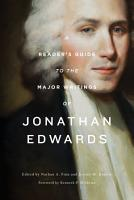 A Reader s Guide to the Major Writings of Jonathan Edwards PDF