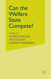 Can the Welfare State Compete?: A Comparative Study of Five Advanced Capitalist Countries