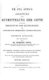 Fr. Jul. Otto's Anleitung zur Ausmittelung der Gifte und zur Erkennung der Blutflecken bei gerichtlich-chemischen Untersuchungen