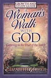 A Woman s Walk with God Growth and Study Guide PDF