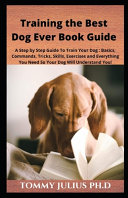 Training the Best Dog Ever Book Guide PDF