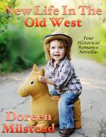 New Life In the Old West  Four Historical Romance Novellas PDF