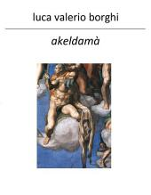 Akeldamà - Non piangere per Giuda