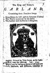The King and Tinker's Garland, Containing Three Excellent Songs, Etc. [A Chapbook.]