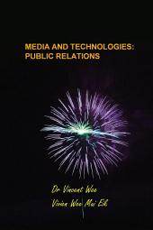 Media and Technologies: Public Relations: Strategies and Tactics