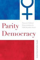 Parity Democracy: Women's Political Representation in Fifth Republic France