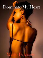 Dominate My Heart [Interracial Dominant Man BW/WM Cowboy/Billionaire Erotic Romance]