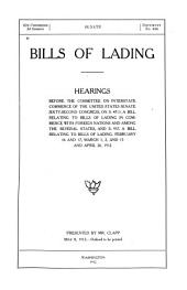 Bills of Lading: Hearing Before the Committee on Interstate Commerce of the United States Senate, on S. 4713 ... and S. 957 ... February 16 and 17, March 1, 2 and 15, and April 26, 1912