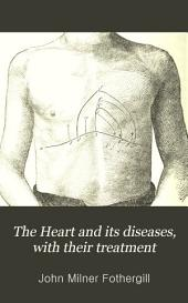 The Heart and Its Diseases, with Their Treatment: Including the Gouty Heart