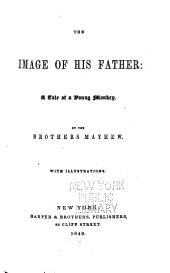 "The Image of His Father; Or, One Boy is More Trouble Than a Dozen Girls. Being the Tale of a ""young Monkey""."