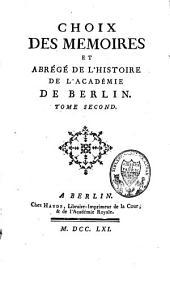 Choix des Mémoires et Abrégé de l'Histoire de l'Académie de Berlin: Volume2