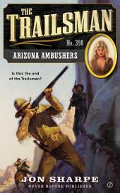 The Trailsman #398: Arizona Ambushers