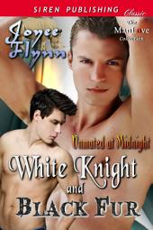White Knight and Black Fur [Unmated at Midnight] (Siren Publishing Classic ManLove)