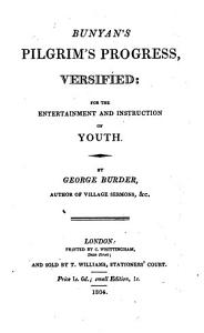 Bunyan s Pilgrim s progress  versified  for the entertainment and instruction of youth PDF