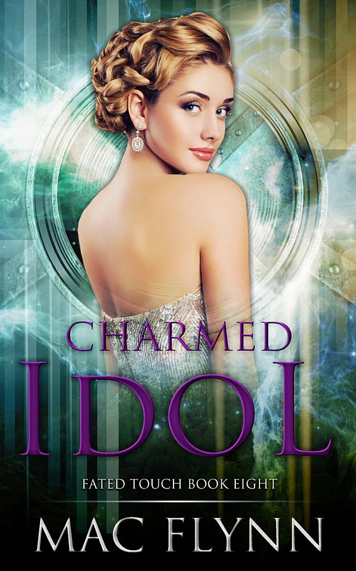 Charmed Idol (Fated Touch Book 8)